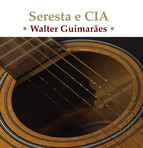 Guimaraes: Seresta e CIA