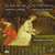 The Rose, the Lily & the Whortleberry - Medieval and Renaissance Gardens in Music