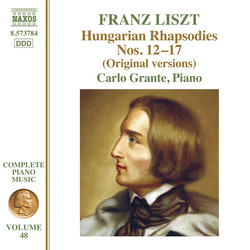 Liszt: Hungarian Rhapsodies, Nos. 12-17 (Original Versions)