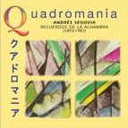 Quadromania: Andres Segovia, Recuerdos de la Alhambra (1927-1949)