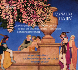 Hahn: Divertissement pour une fête de nuit, Le bal de Béatrice d'Este, Sérénade & Concerto provençal