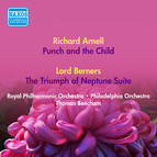 Arnell, R.: Punch and the Child / Berners, L.: the Triumph of Neptune Suite (Royal Philharmonic, Philadelphia Orchestra, Beecham) (1950, 1952)