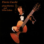Flavio Cucchi Plays Barrios and Villa-Lobos
