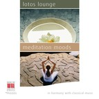 Lotos Lounge - Meditation Moods (In Harmony with Classical Music)
