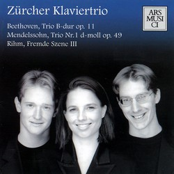 Beethoven: Trio in B flat major, Op. 11 - Mendelssohn: Piano Trio No. 1 - Rihm: Fremde Szenen III