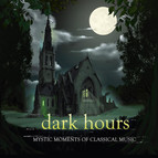 Dark Hours (Mystic Moments of Classical Music)