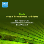 Bloch, E.: Voice in the Wilderness / Schelomo (Nelsova, London Philharmonic, Ansermet) (1955)