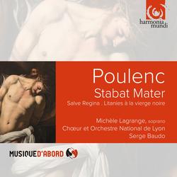 Poulenc: Stabat Mater. Salve Regina. Litanies à la Vierge noire
