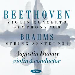 Beethoven: Violin Concerto & Symphonie No. 8 - Brahms: String Sextet No. 1