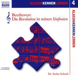 Klassik Kennen Lernen 4: Beethoven: Die Revolution in Seinen Sinfonien