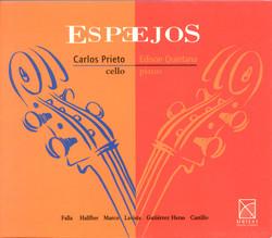 Cello Recital: Prieto, Carlos Miguel - Falla, M. De / Halffter, E. / Marco, T. / Lavista, M. / Heras, J.G. / Castillo, M. (Mirrors)