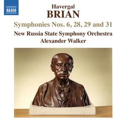Havergal Brian: Symphonies Nos. 6, 28, 29 & 31