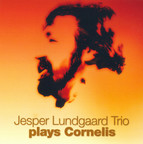 Jesper Lundgaard Trio Plays Cornelis