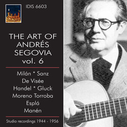 The Art of Andrés Segovia Vol. 6