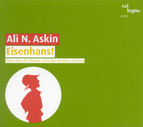 Askin, A.: Eisenhans [Opera]