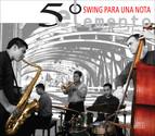 El 5o Elemento: Swing para una nota