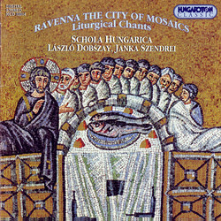 Liturgical Chants From The City Of Ravenna - Christmas, Holy Week and Easter