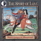Musica Antigua de Albuquerque: The Sport of Love