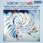 Dubrovay: Cantata Aquilarum / Concerto for Hungarian Folk Instruments and Orchestra