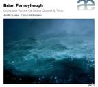 Ferneyhough: Complete Works for String Quartet & Trios