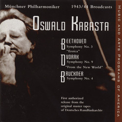 Beethoven: Symphony No. 3 / Dvorak: Symphony No. 9 / Bruckner: Symphony No. 4 (Kabasta) (1943-1944)