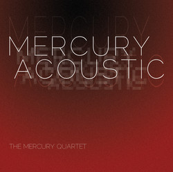 Mercury Quartet: Mercury Acoustic