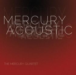 Mercury Quartet: Mercury Acoustic