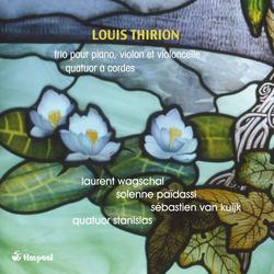 Thirion: Trio pour piano, violon et violoncelle & Quatuor à cordes