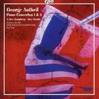 Antheil: Piano Concertos Nos. 1 & 2 / A Jazz Symphony / Jazz Sonata /
