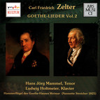 Zelter: Goethe-Lieder, Vol. 2