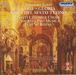 Lotti: Kyrie in B Major / Gloria in D Major / Missa Del Sesto Tuono
