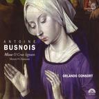 Busnois: Missa O Crux lignum - Motets - Chansons