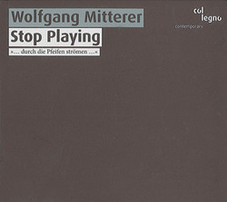 Mitterer: Stop Playing
