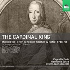 The Cardinal King: Music for Henry Benedict Stuart in Rome (1740-91)