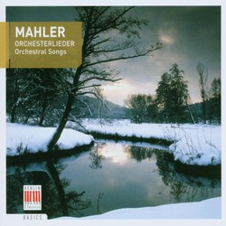 Mahler: Orchesterlieder (Orchestral Songs)