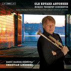 Ole Edvard Antonsen – Nordic Trumpet Concertos