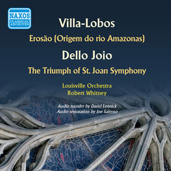 Villa-Lobos: Erosao - Dello Joio: The Triumph of St. Joan Symphony