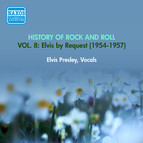 History Of Rock And Roll, Vol. 8: Presley, Elvis: Elvis by Request (1954-1957)