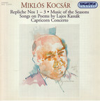 Kocsar: Repliche Nos. 1-3 / Music of the Seasons / Songs On Poems by Lajos Kassak