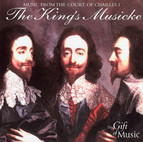 The King's Musicke: Music from the court of Charles I