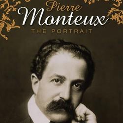 Monteux, Pierre: The Portrait (1932-1952)