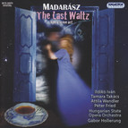 Madarasz, I.: Last Waltz (The) [Opera]