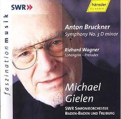 Anton Bruckner, Richard Wagner - Symphony No. 3 Sinfonie No. 3 d-Moll; Lohengrin Vorspiel zum 1. und 3. Akt