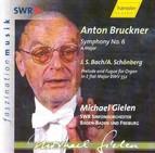 Anton Bruckner - Symphony No. 6; Schoenberg Bach Transcription