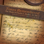 The Music of Charles L. Bookler, Jr., Vol. 3: Times Remembered