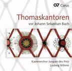 Thomaskantors before Johann Sebastian Bach