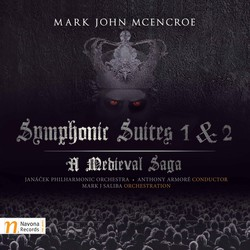 Mark John McEnroe: Symphonic Suites 1 & 2 – A Medieval Saga