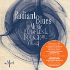 The Music of Charles L. Booker, Jr., Vol. 4: Radiant Blues