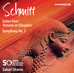 Schmitt: Suites from Antoine et Cléopâtre & Symphony No. 2