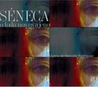 Rodriguez, M.: Seneca [Opera]